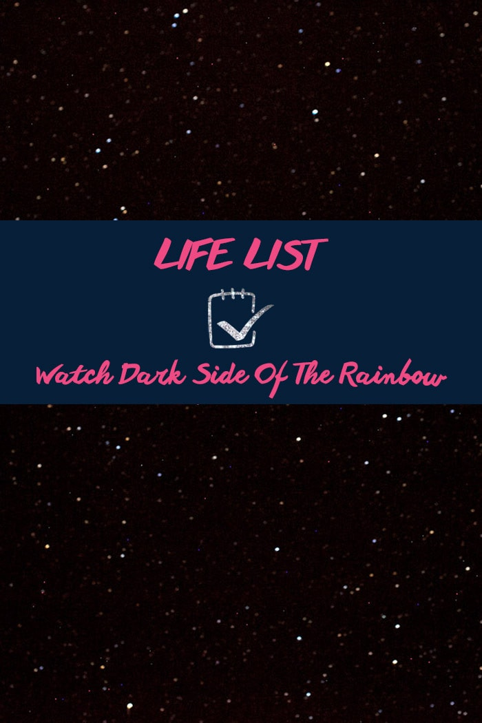 Life List: Watch Dark Side Of The Rainbow