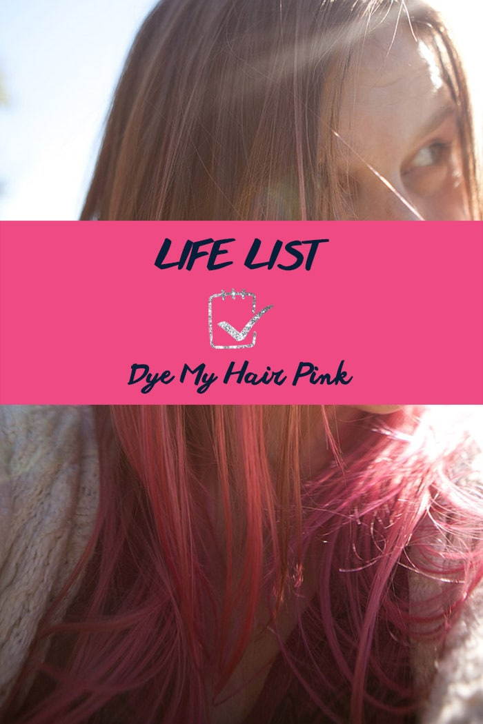 Life List: Dye My Hair Pink