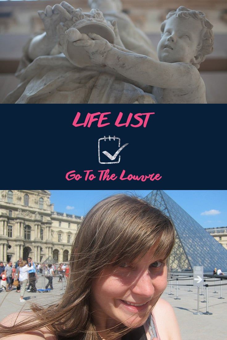 Life List: Go to the Louvre in Paris