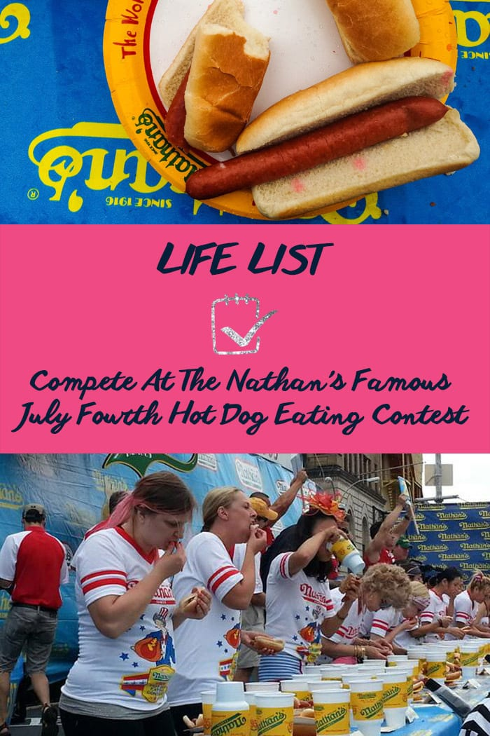 Life List: Compete At The Nathan's Famous July Fourth Hot Dog Eating Contest