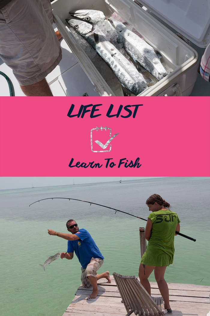Life List: Learn to Fish