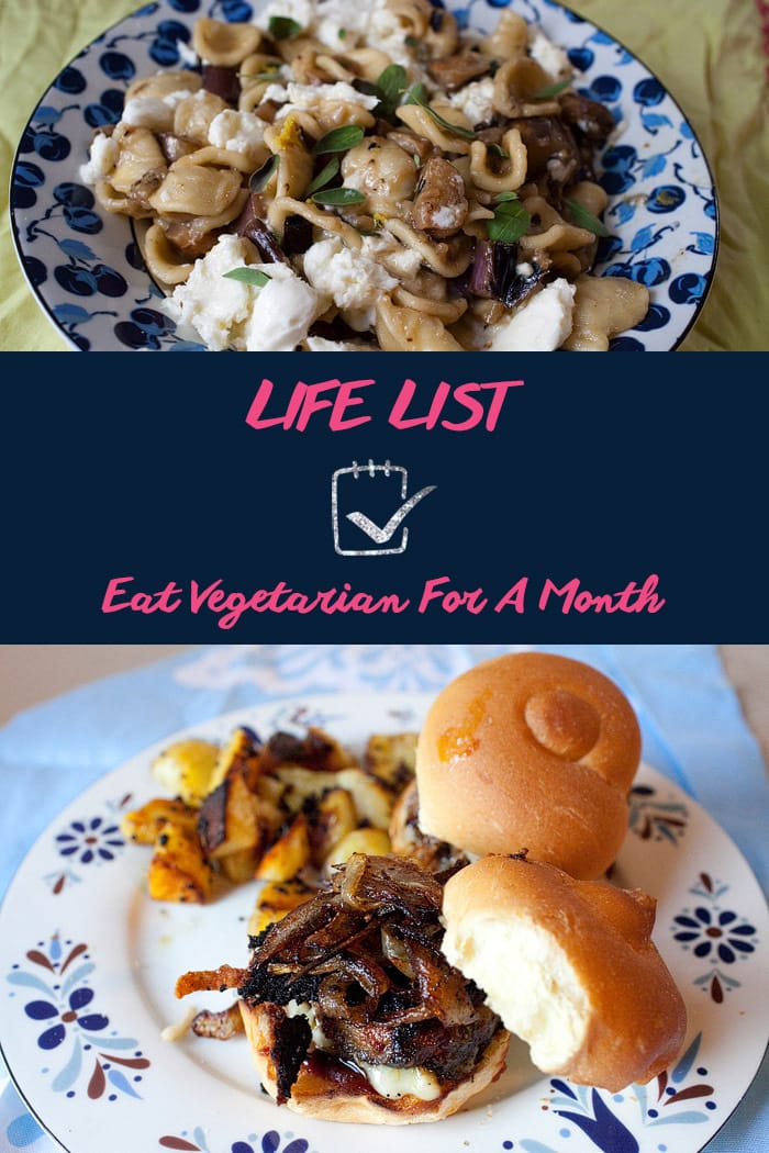 Life List: Eat Vegetarian For A Month
