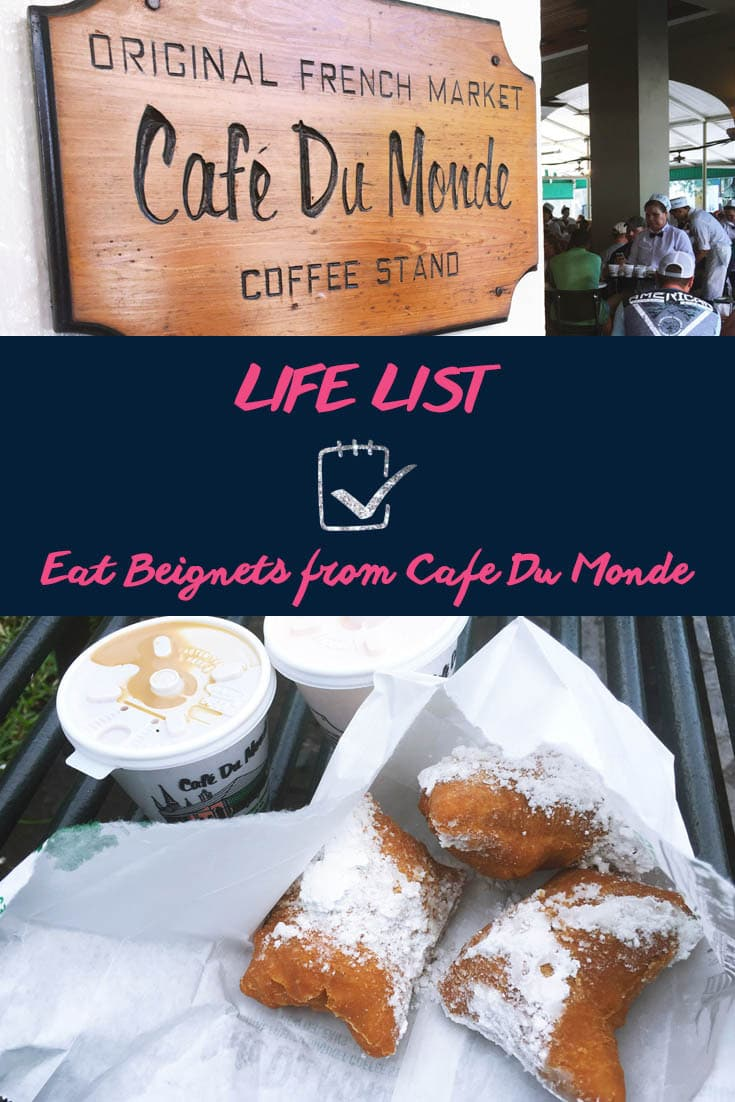 Life list: Eat beignets from Cafe Du Monde in New Orleans.