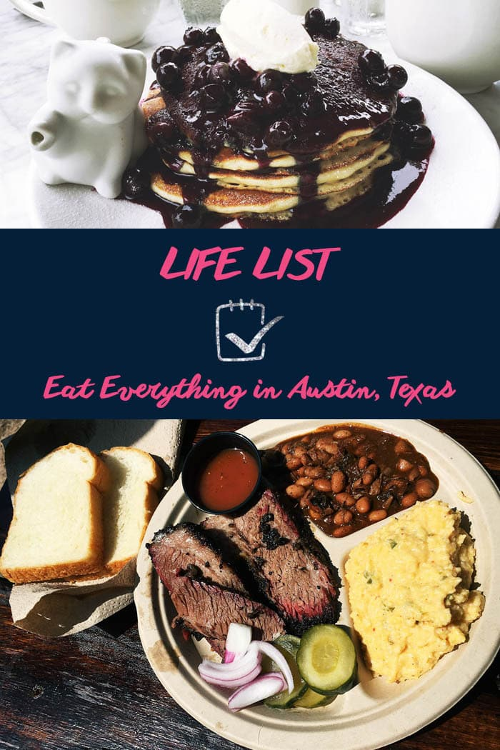 Life List: Eat everything in Austin, Texas.