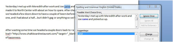 if you type Joe Came into Microsoft WOrd it will suggest you meant to say Joe Camel