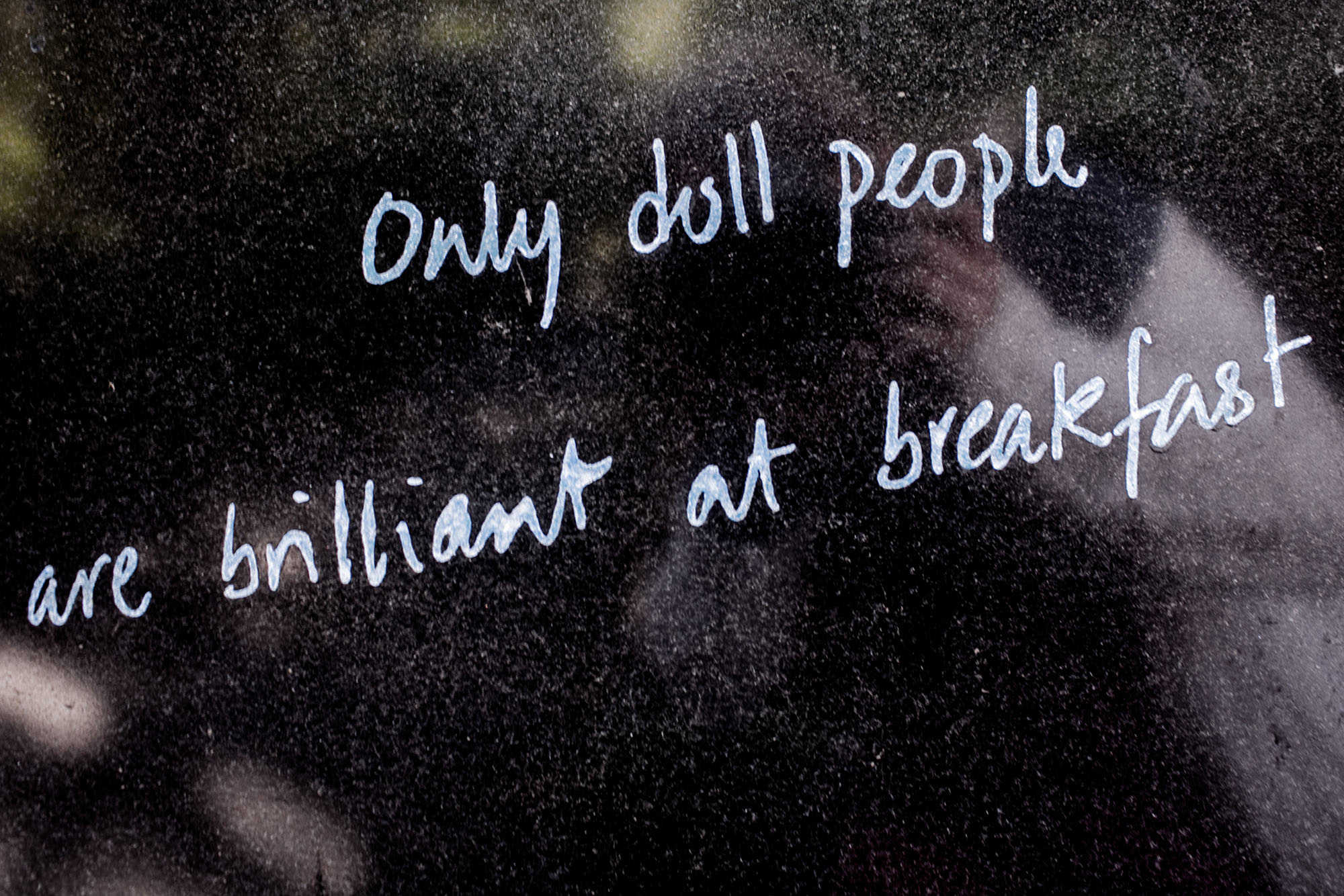 Only dull people are brilliant at breakfast - Dublin, Ireland