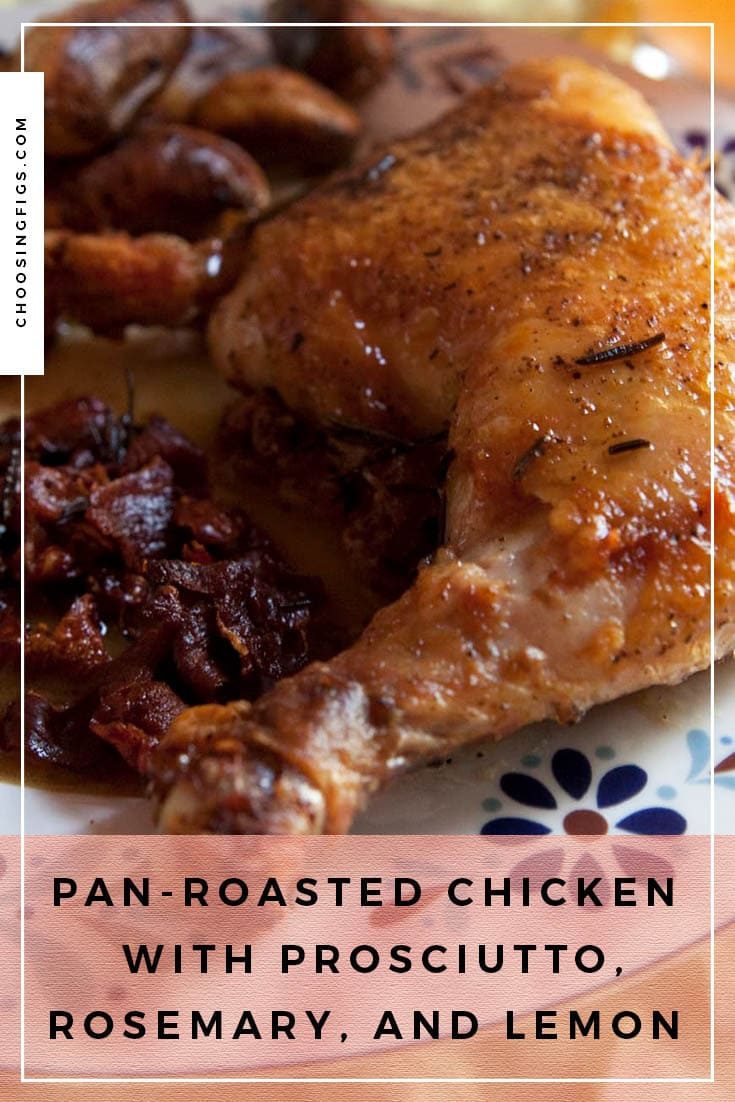 Pan-Roasted Chicken with Prosciutto, Rosemary, and Lemon Recipe by Tyler Florence.