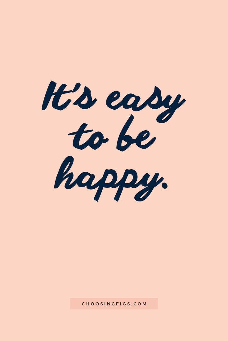 It's easy to be happy.