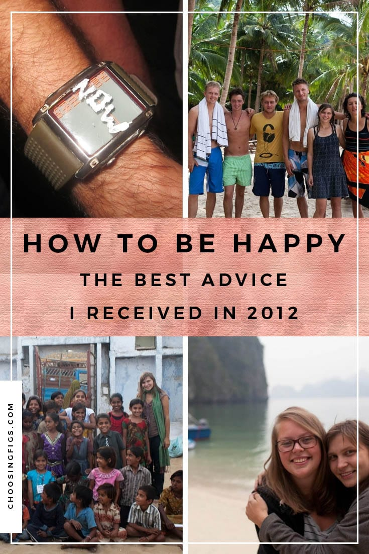 How to be happy: the best advice I received in 2012.
