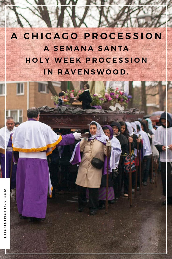 A Chicago Procession. A Semana Santa Holy Week Procession in Ravenswood.