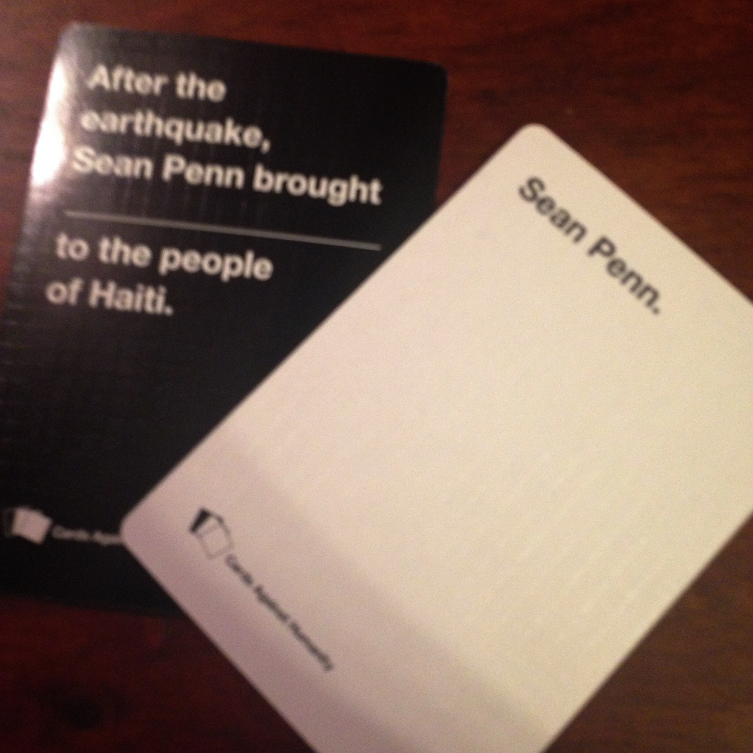 Cards Against Humanity - After the Earthquake Sean Penn brought Sean Penn to the People of Haiti.