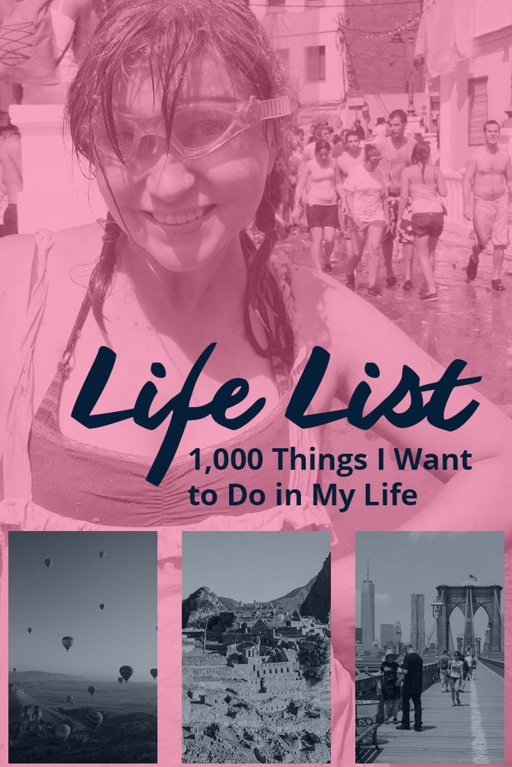 Life List - 1,000 Things I want to do in my life. What do you want to do in your life?
