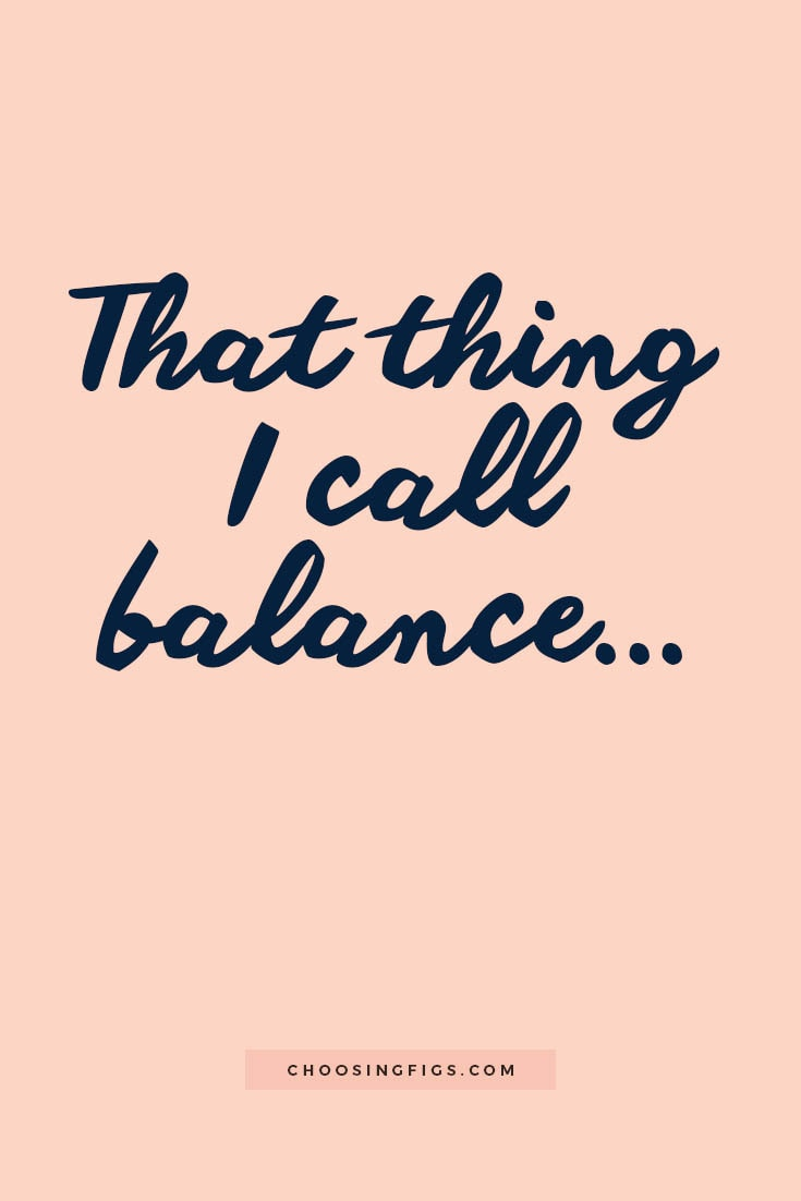 That thing I call balance...