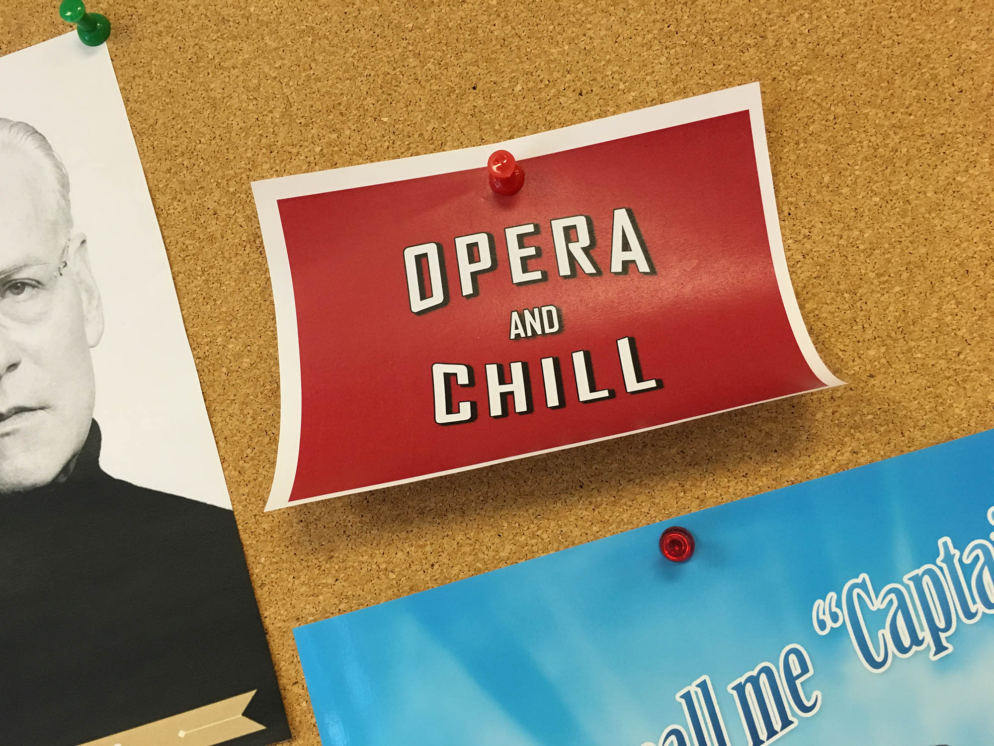 So we can't Netflix and chill. But maybe we can opera and chill. Maybe.
