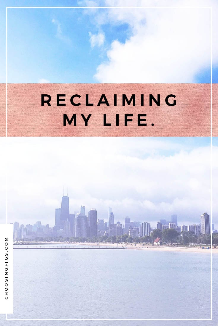 Reclaiming my life.