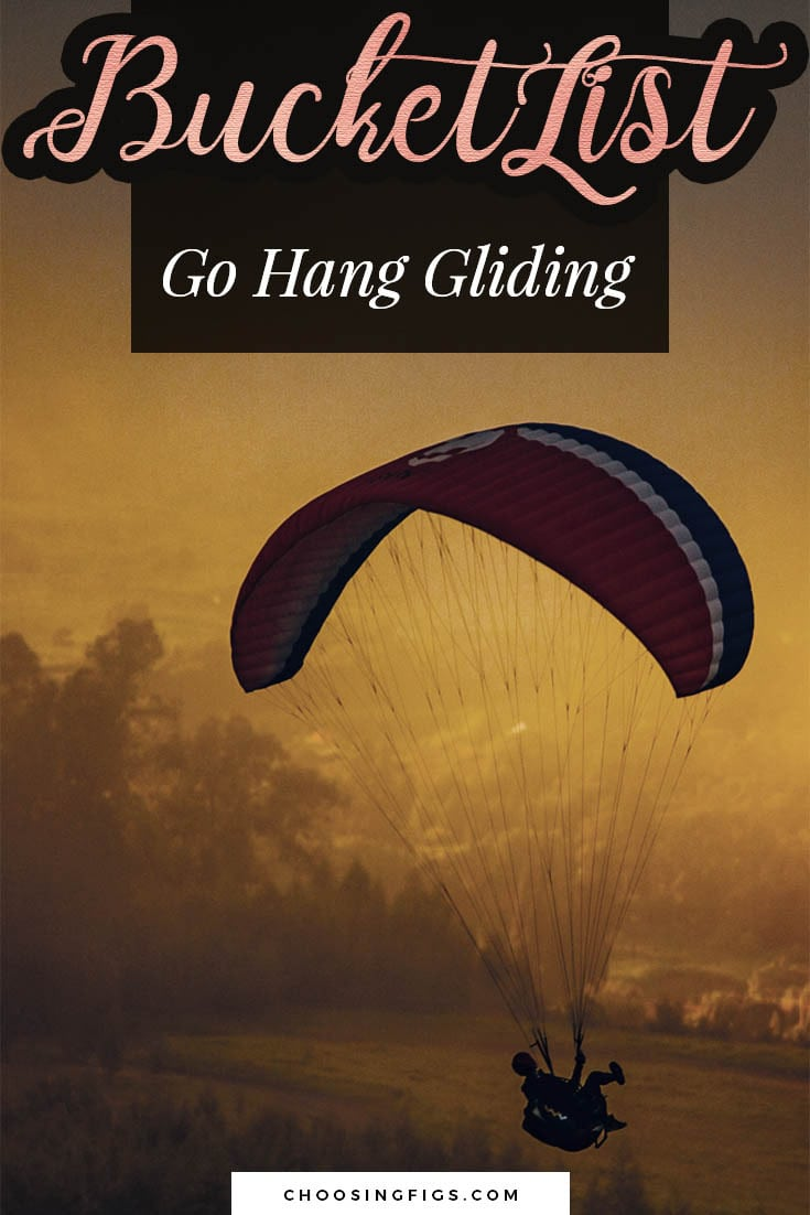 BUCKET LIST IDEAS: Go hang gliding.