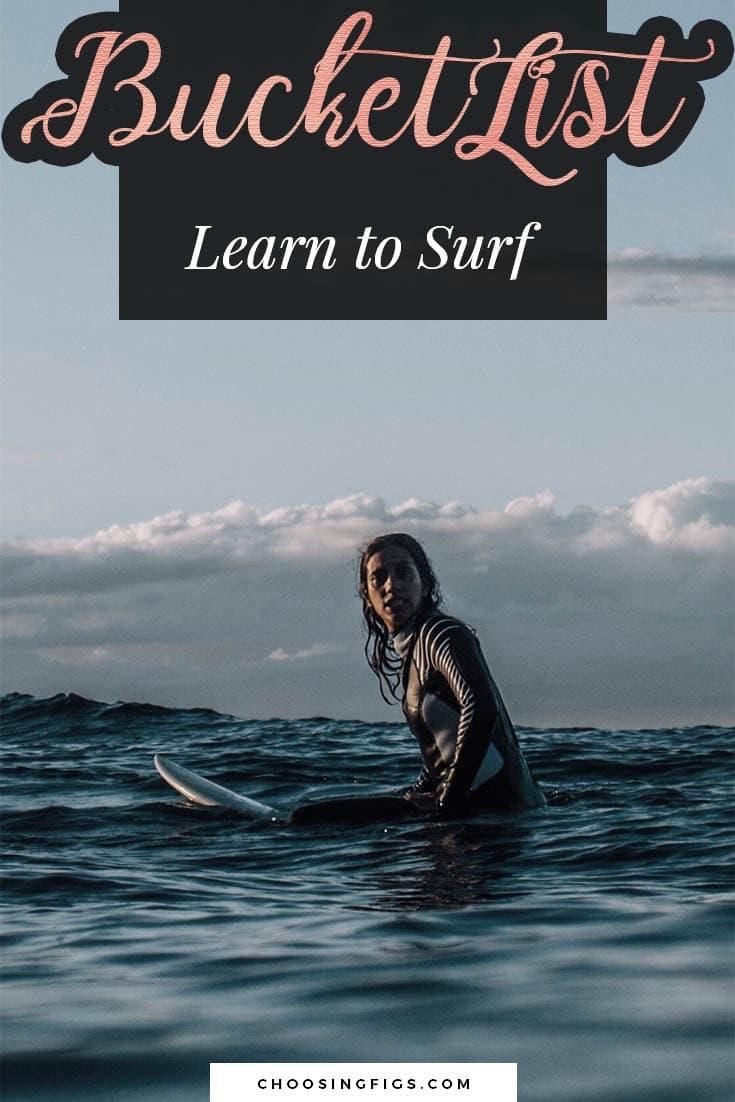 BUCKET LIST IDEAS: Learn to Surf.