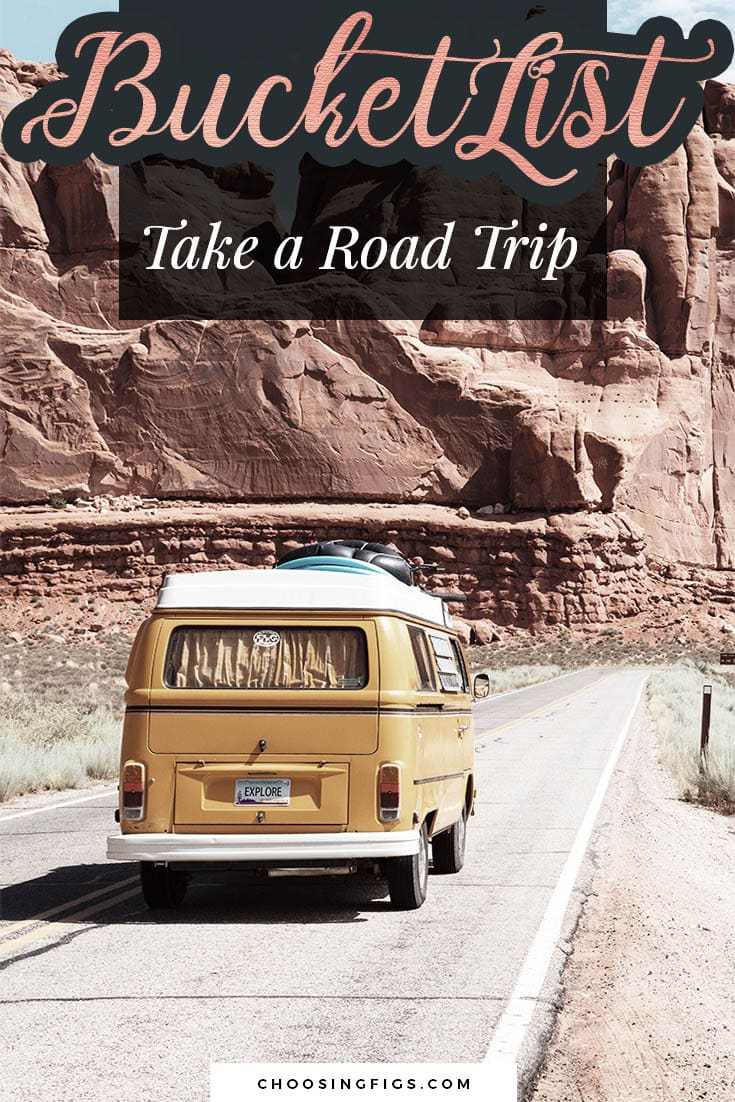 BUCKET LIST IDEAS: Take a road trip.