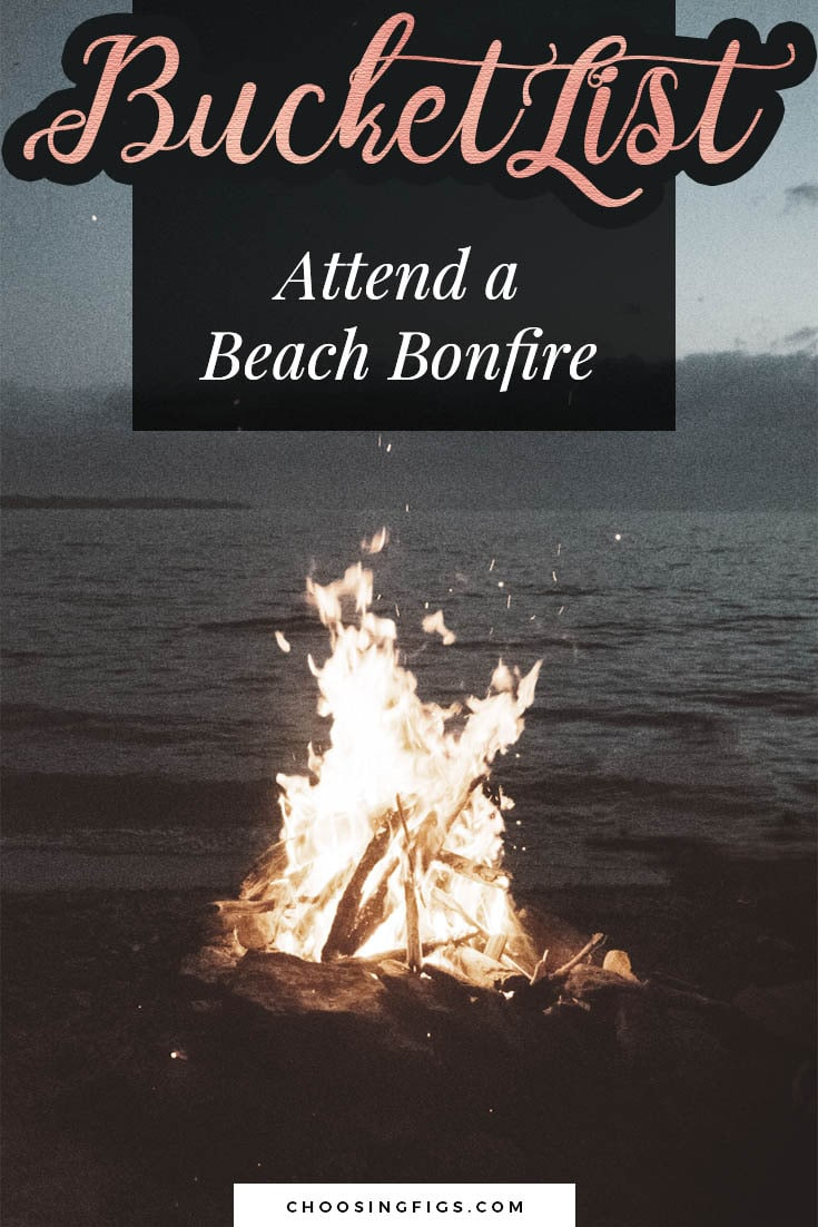 BUCKET LIST IDEAS: Attend a beach bonfire.