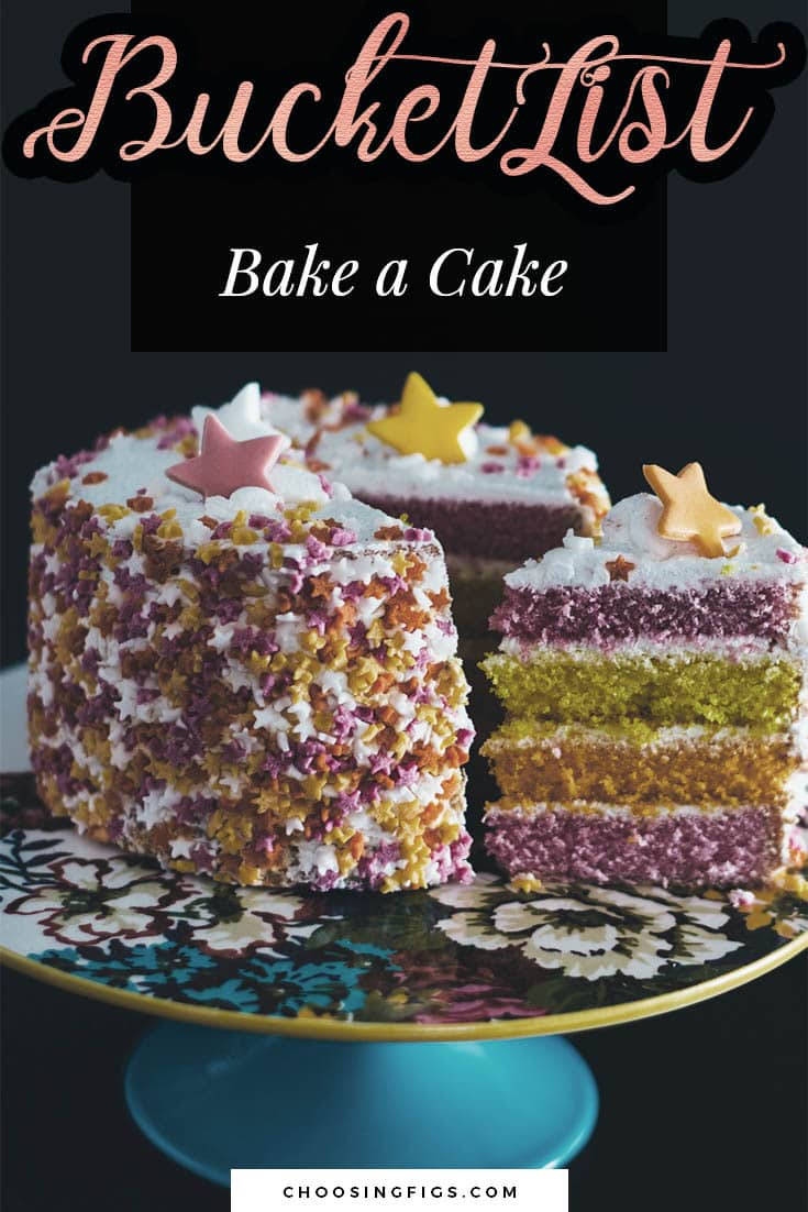 BUCKET LIST IDEAS: Bake a cake.
