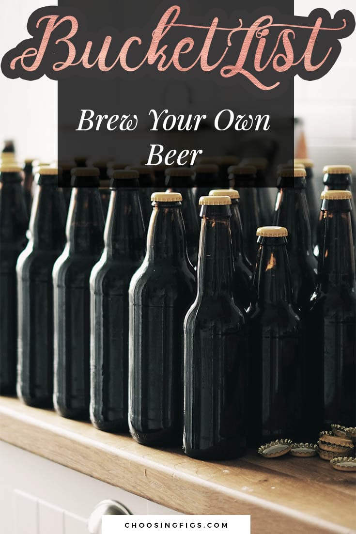 BUCKET LIST IDEAS: Brew Your Own Beer.