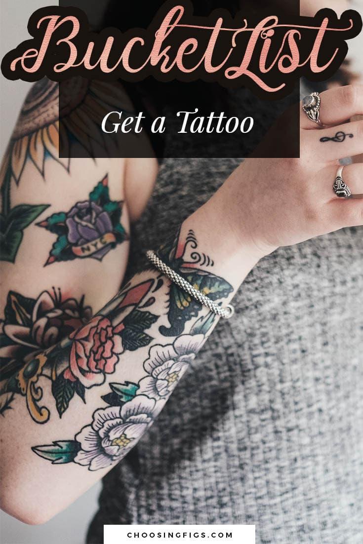 BUCKET LIST IDEAS: Get a tattoo.