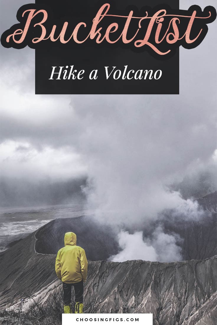 BUCKET LIST IDEAS: Hike a volcano.