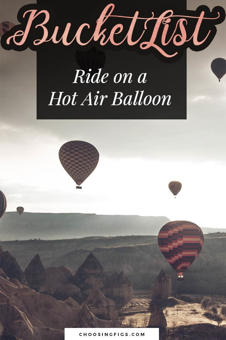 BUCKET LIST IDEAS: Ride on a hot air balloon.