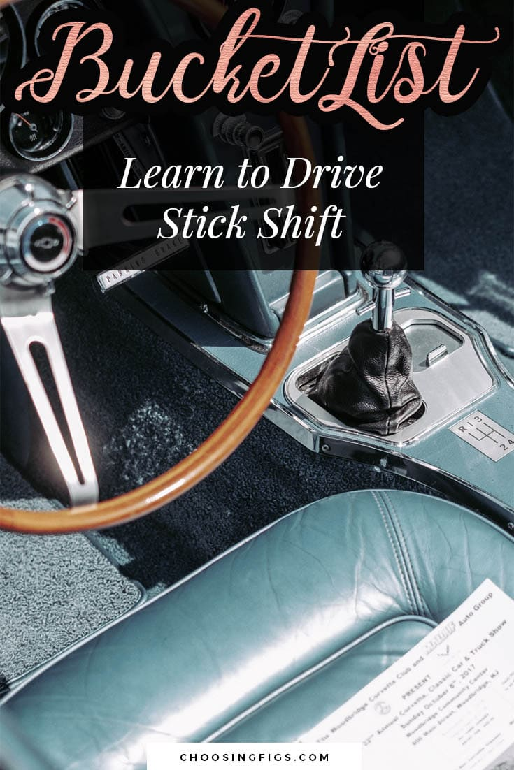 BUCKET LIST IDEAS: Learn to Drive Stick Shift.