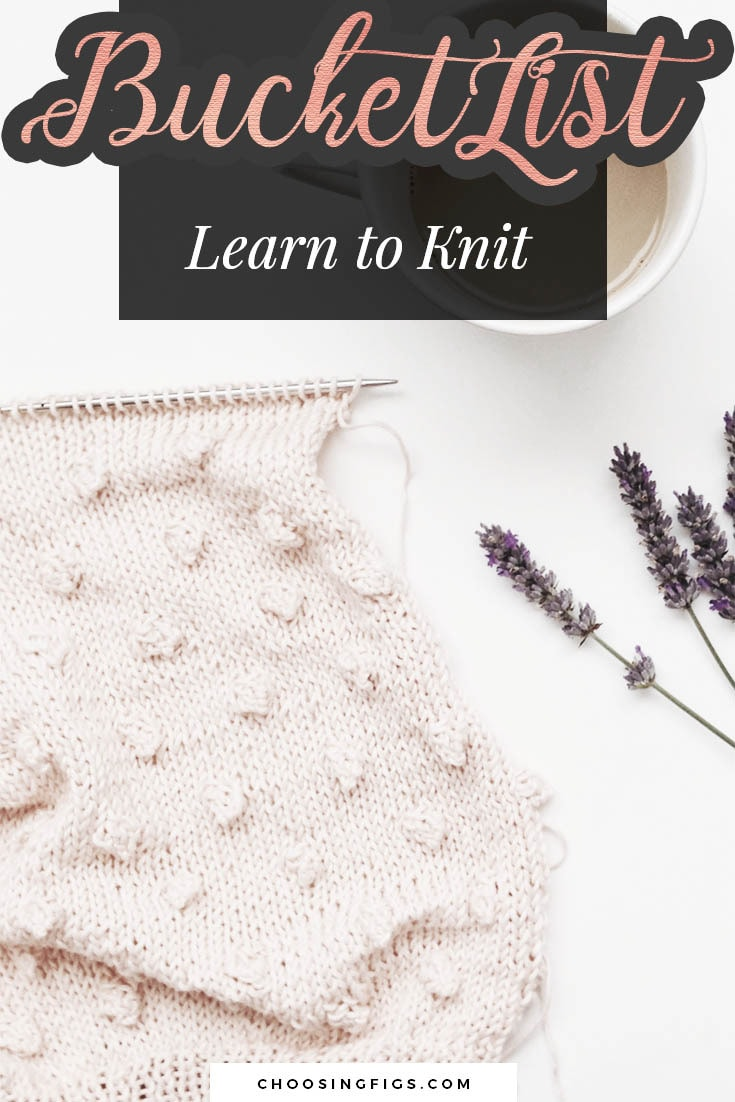 BUCKET LIST IDEAS: Learn to Knit.