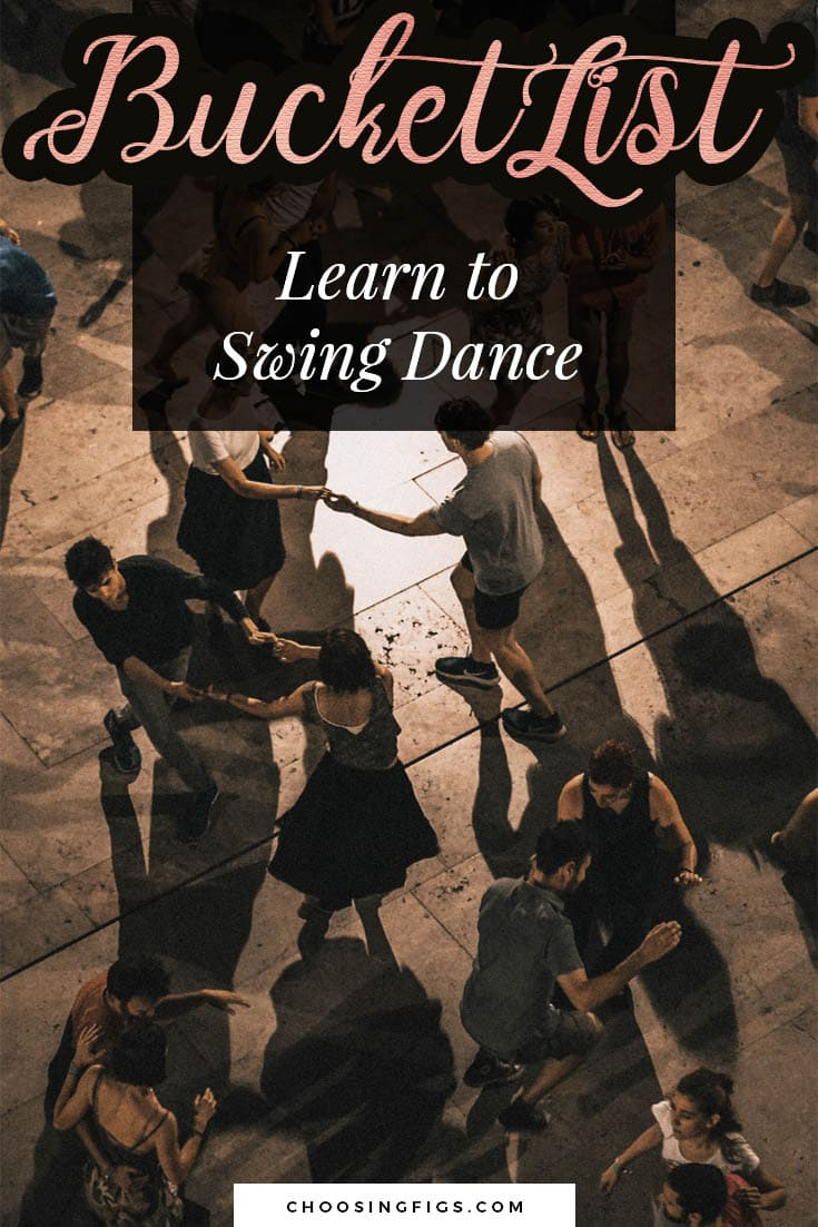 BUCKET LIST IDEAS: Learn to swing dance.