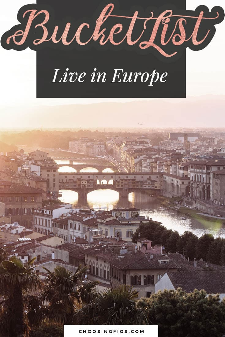 BUCKET LIST IDEAS: Live in Europe.