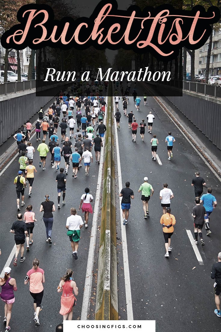 BUCKET LIST IDEAS: Run a marathon.