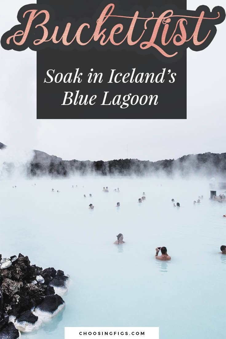 BUCKET LIST IDEAS: Soak in Iceland's Blue Lagoon.