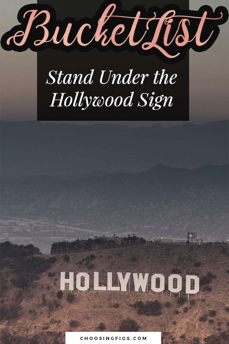 BUCKET LIST IDEAS: Stand Under the Hollywood Sign.