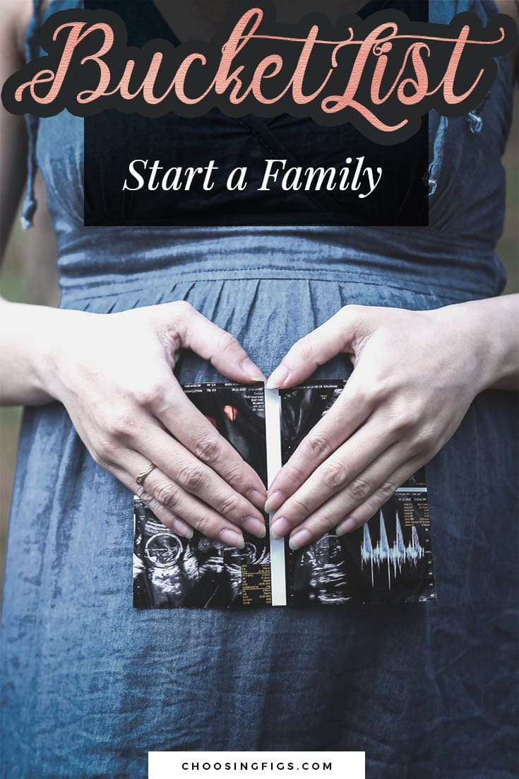BUCKET LIST IDEAS: Start a family.