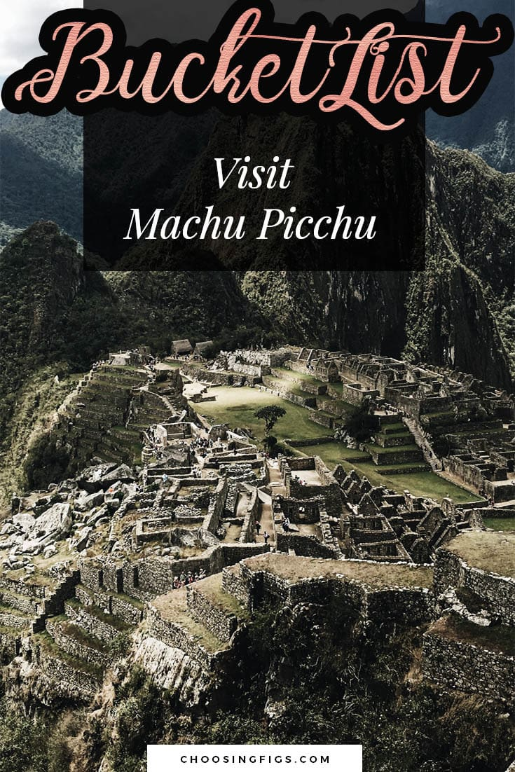 BUCKET LIST IDEAS: Visit Machu Picchu.