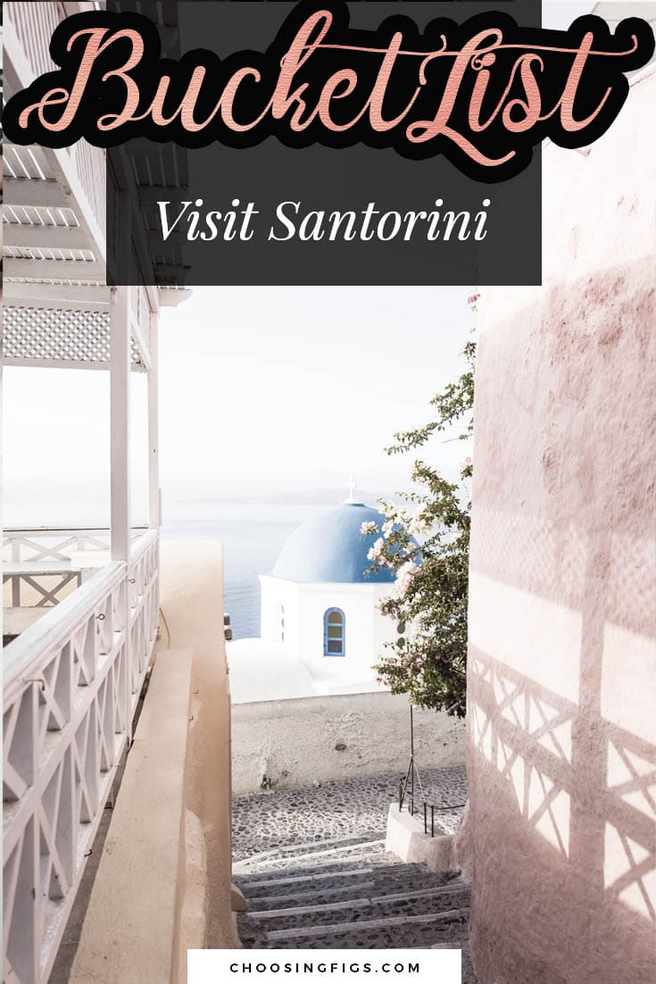 BUCKET LIST IDEAS: Visit Santorini in Greece.