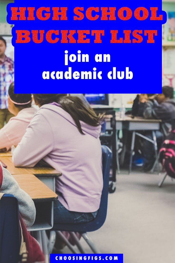 Join an Academic Club HIGH SCHOOL BUCKET LIST IDEAS. Things to do before you graduate high school.