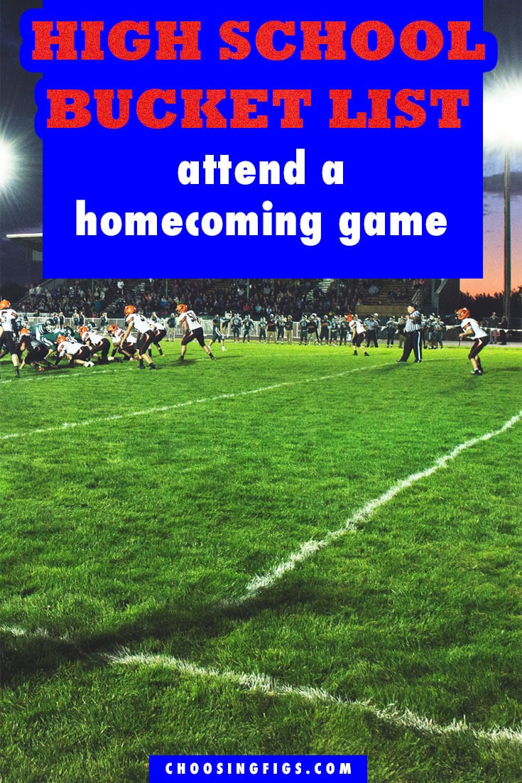 Attend a Homecoming Game HIGH SCHOOL BUCKET LIST IDEAS. Things to do before you graduate high school.