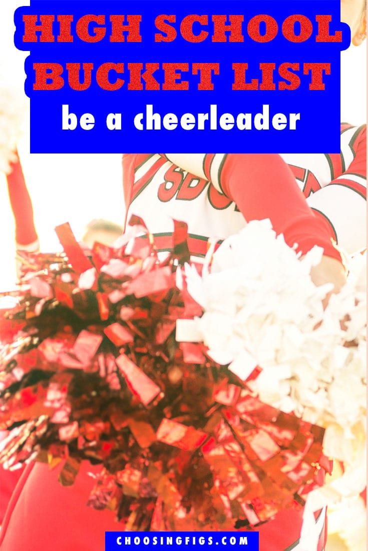 Be a Cheerleader HIGH SCHOOL BUCKET LIST IDEAS. Things to do before you graduate high school.