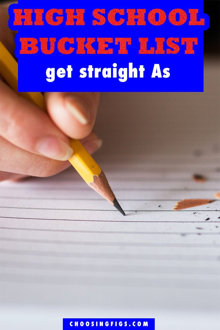 Get Straight As HIGH SCHOOL BUCKET LIST IDEAS. Things to do before you graduate high school.