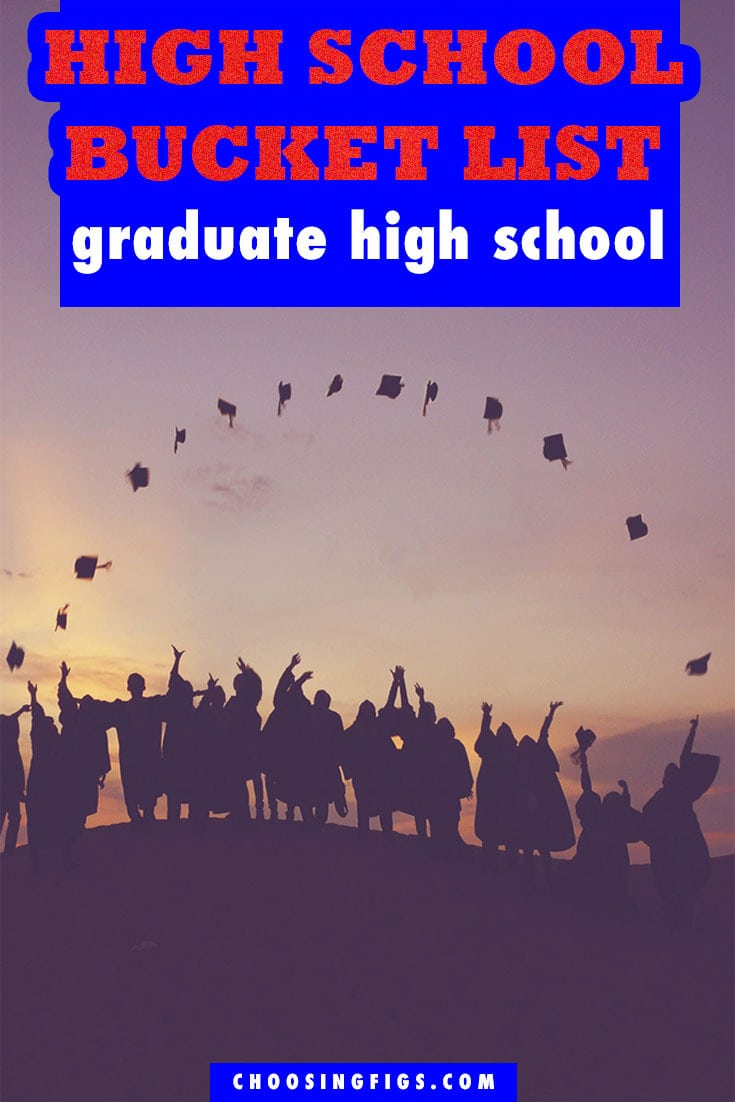 Graduate High School HIGH SCHOOL BUCKET LIST IDEAS. Things to do before you graduate high school.