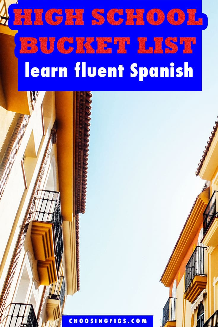 Learn Fluent Spanish HIGH SCHOOL BUCKET LIST IDEAS. Things to do before you graduate high school.