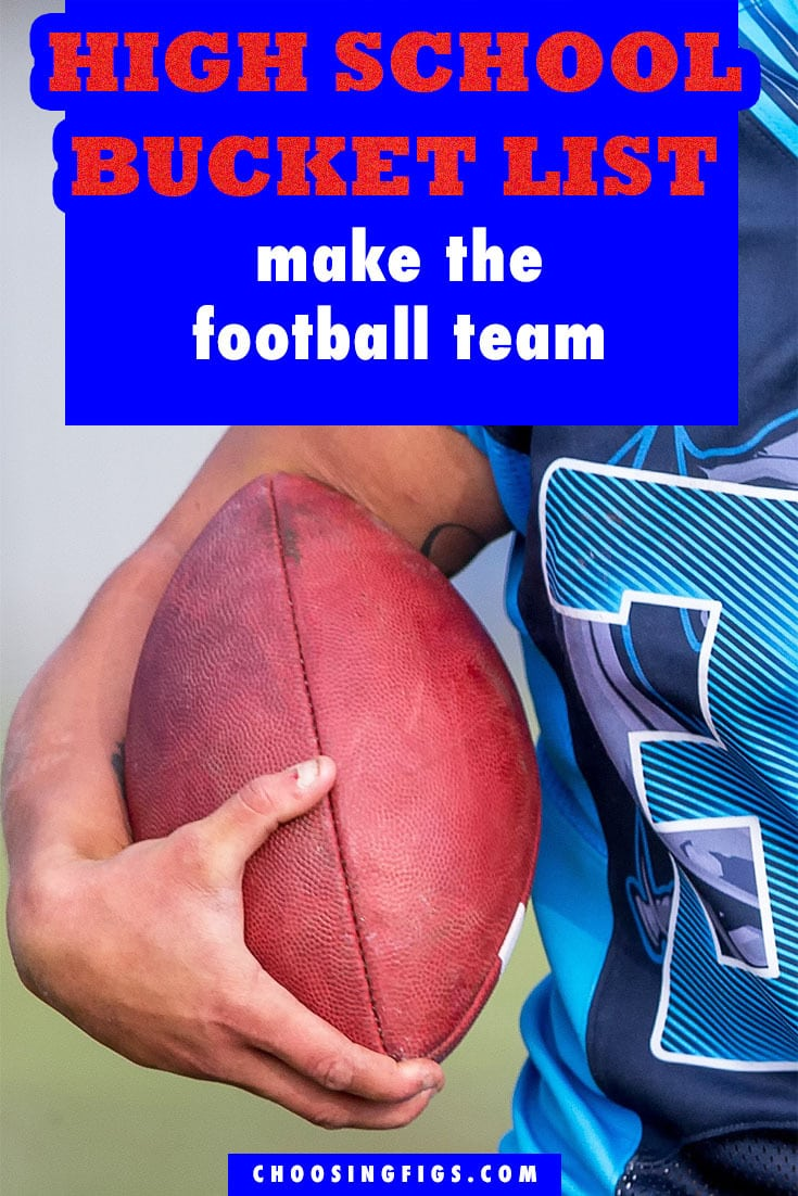 Make the Football Team HIGH SCHOOL BUCKET LIST IDEAS. Things to do before you graduate high school.