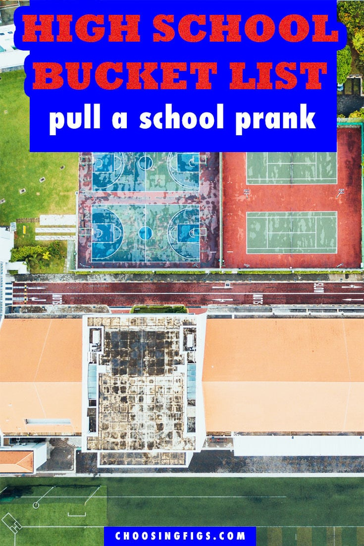 Pull a School Prank HIGH SCHOOL BUCKET LIST IDEAS. Things to do before you graduate high school.