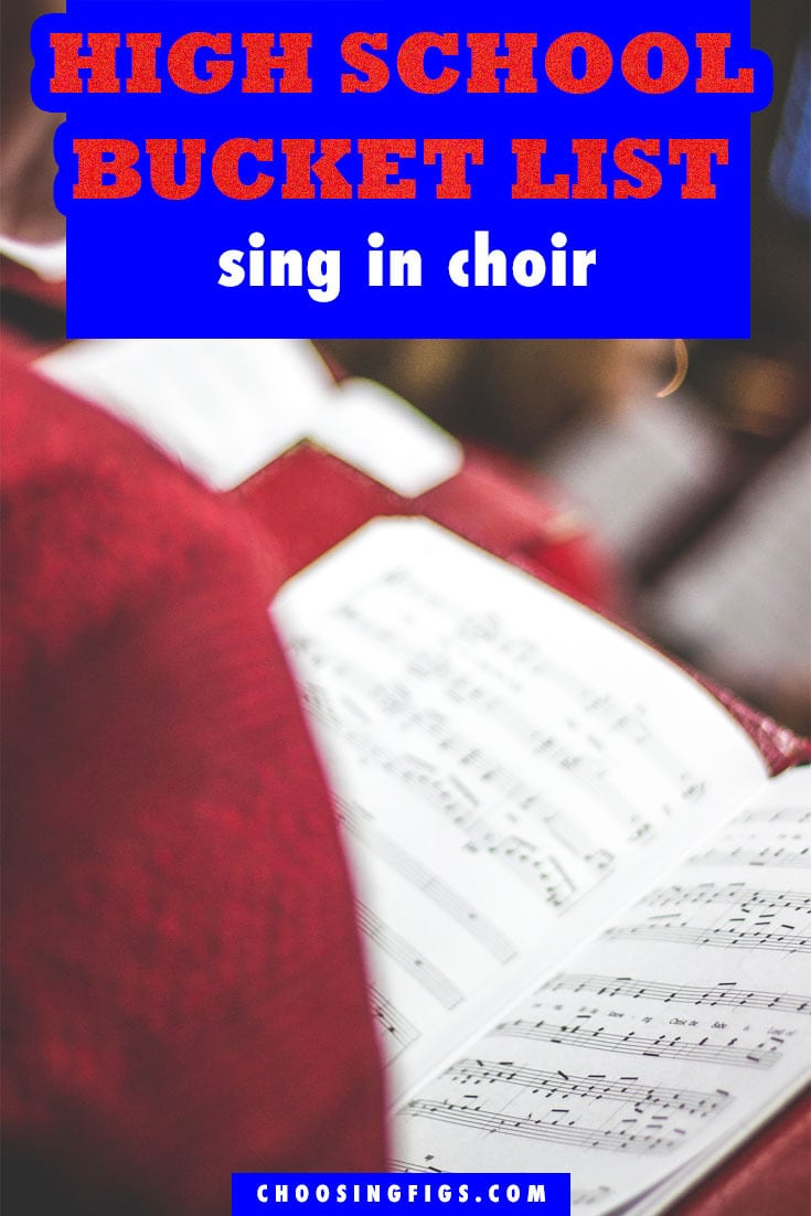 Sing in Choir HIGH SCHOOL BUCKET LIST IDEAS. Things to do before you graduate high school.