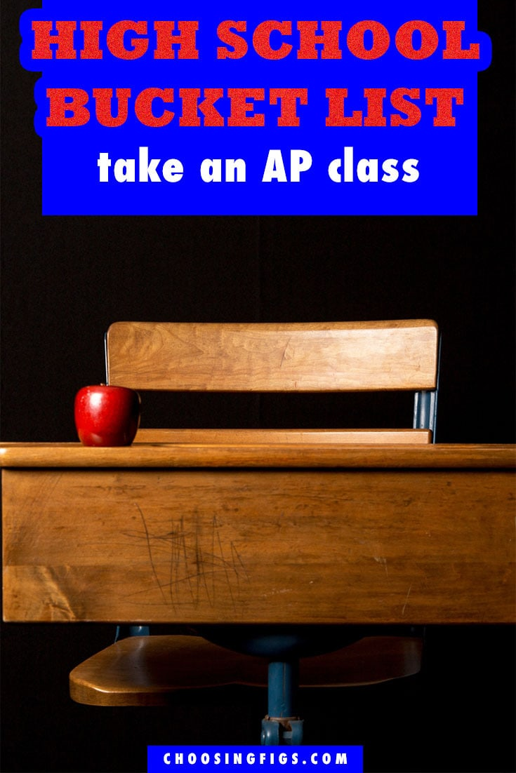 Take an AP Class HIGH SCHOOL BUCKET LIST IDEAS. Things to do before you graduate high school.