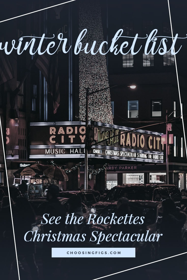 See the Rockettes Christmas Spectacular | Winter Bucket List Ideas: 50 Things to do in Winter