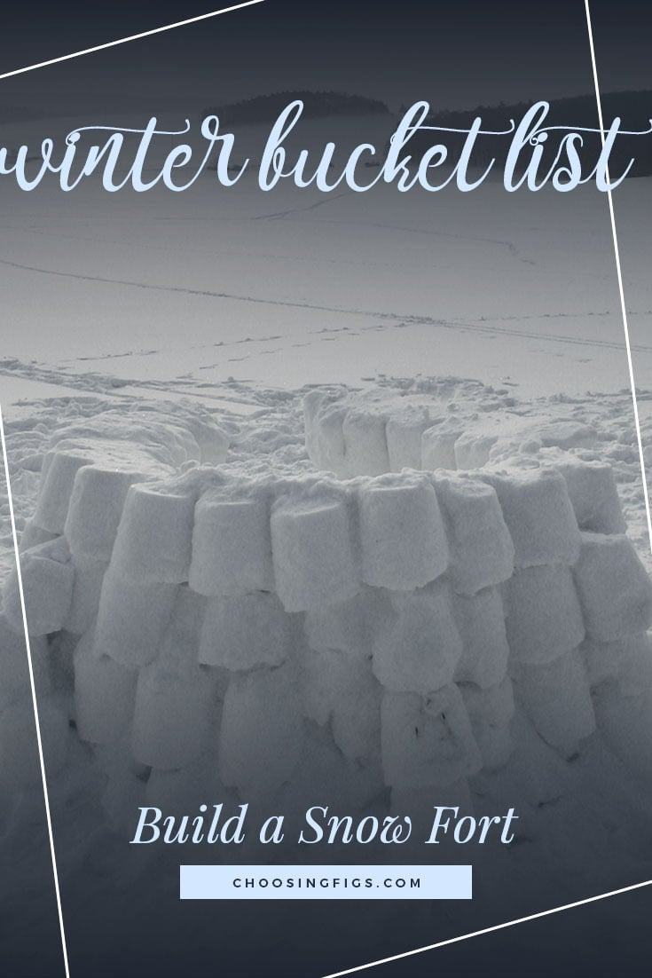 BUILD A SNOW FORT | Winter Bucket List Ideas: 50 Things to do in Winter